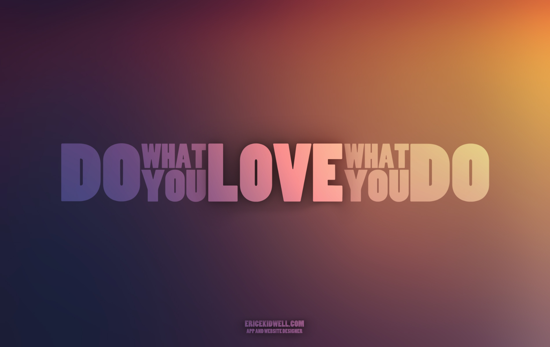 Do What You Love, Love What You Do – FREE Download