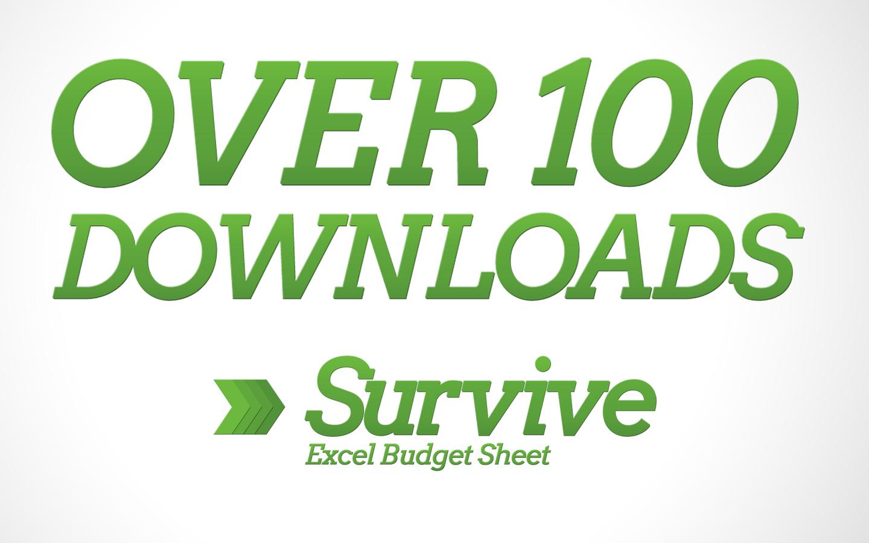 Over 100 Downloads for Survive: Excel Budget Sheet