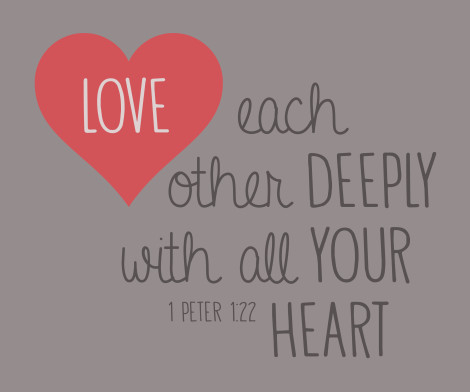 Valentines Day, Love Each Other Deeply With All Your Heart 1 Peter 1:22