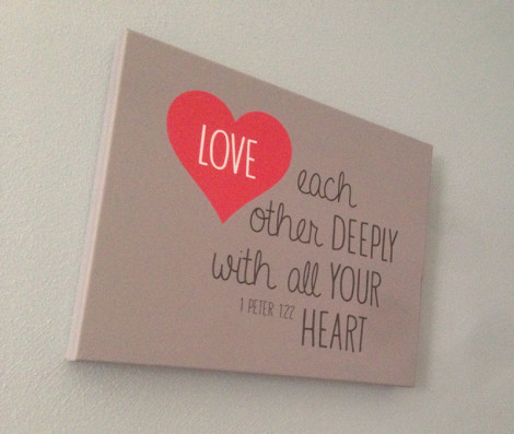 Valentines Day Canvas - 1 Peter 1:22 Love each other deeply with all your heart